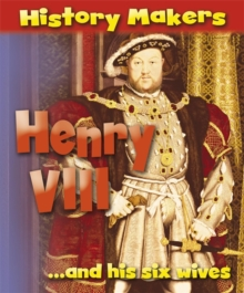 History Makers: Henry VIII, Paperback Book