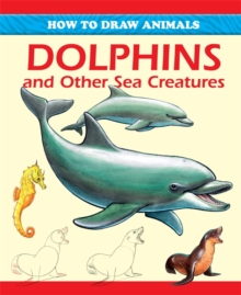 Dolphins and Other Sea Creatures, Paperback Book