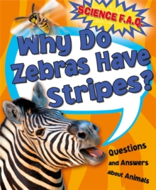 Why Do Zebras Have Stripes? Questions and Answers About Animals, Hardback Book