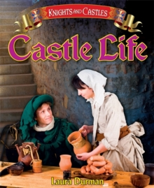 Knights and Castles: Castle Life, Paperback Book