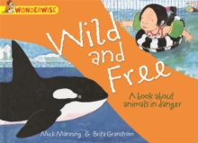 Wonderwise: Wild and Free: A book about animals in danger, Paperback Book