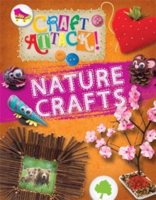 Craft Attack: Nature Crafts, Hardback Book