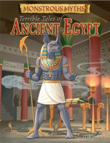 Monstrous Myths: Terrible Tales of Ancient Egypt, Hardback Book