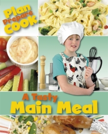 Plan, Prepare, Cook: A Tasty Main Meal, Paperback Book