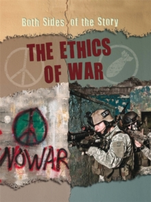 Both Sides of the Story: The Ethics of War, Paperback Book