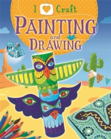 I Love Craft: Painting and Drawing, Hardback Book