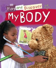 Play and Discover: My Body, Hardback Book