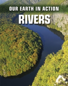 Our Earth in Action: Rivers, Paperback Book