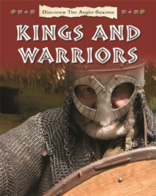Discover the Anglo-Saxons: Kings and Warriors, Paperback Book
