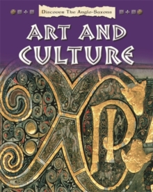 Discover the Anglo-Saxons: Art and Culture, Paperback Book