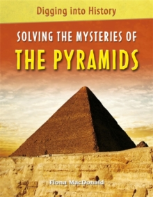 Digging into History: Solving The Mysteries of The Pyramids, Paperback Book