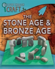 Discover Through Craft: The Stone Age and Bronze Age, Paperback / softback Book