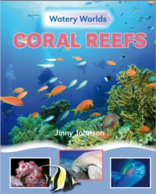 Watery Worlds: Coral Reefs, Paperback Book