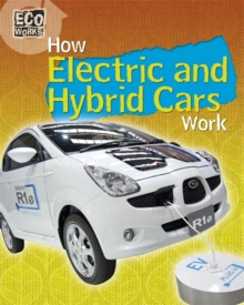 Eco Works: How Electric and Hybrid Cars Work, Hardback Book