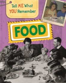 Tell Me What You Remember: Food, Hardback Book