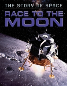 The Story of Space: Race to the Moon, Hardback Book