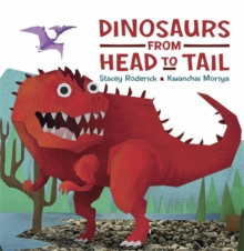 Dinosaurs from Head to Tail, Hardback Book