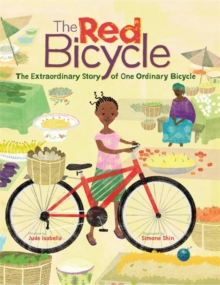 The Red Bicycle: The Extraordinary Story of One Ordinary Bicycle, Paperback Book