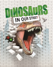 Dinosaurs in Our Street, Hardback Book