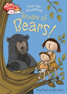 Race Ahead With Reading: Stone Age Adventures: Beware of Bears!, Hardback Book