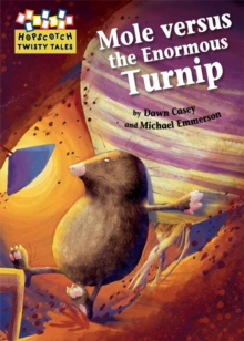 Hopscotch Twisty Tales: Mole Versus the Enormous Turnip, Paperback Book