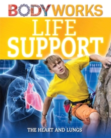 BodyWorks: Life Support: The Heart and Lungs, Hardback Book