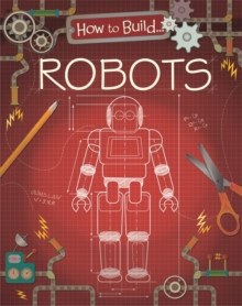 How To Build: Robots, Hardback Book