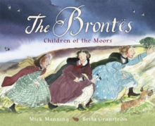 The Brontes - Children of the Moors : A Picture Book, Paperback / softback Book
