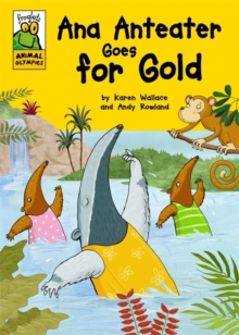 Froglets: Animal Olympics: Ana Anteater Goes for Gold, Paperback Book