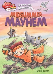 Race Ahead With Reading: Bronze Age Adventures: Midsummer Mayhem, Hardback Book