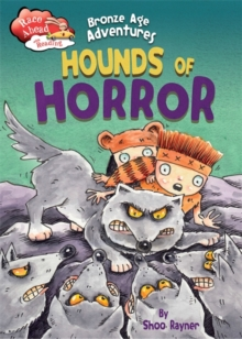 Race Ahead With Reading: Bronze Age Adventures: Hounds of Horror, Hardback Book