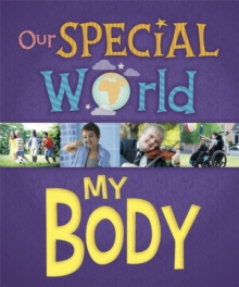 Our Special World: My Body, Hardback Book