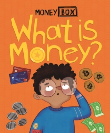 Money Box: What Is Money?