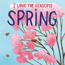 I Love the Seasons: Spring