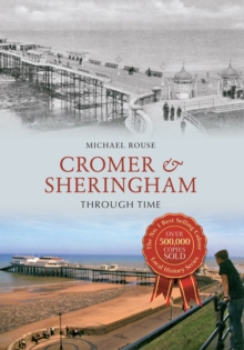 Cromer & Sheringham Through Time, Paperback / softback Book
