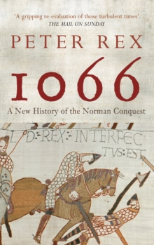 1066 : A New History of the Norman Conquest, Paperback Book
