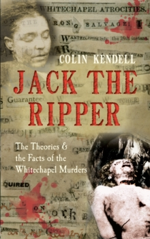 Jack the Ripper : The Theories & the Facts of the Whitechapel Murders, Paperback Book