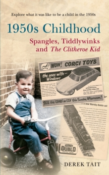 1950s Childhood Spangles, Tiddlywinks and The Clitheroe Kid : Spangles, Tiddlywinks and the Clitheroe Kid, Paperback Book
