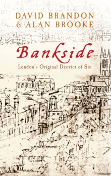 Bankside : London's Original District of Sin, Paperback / softback Book