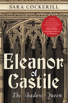 Eleanor of Castile : The Shadow Queen, Hardback Book