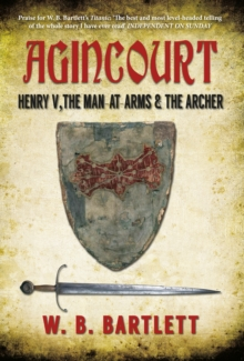 Agincourt : Henry V, the Man at Arms & the Archer, Hardback Book