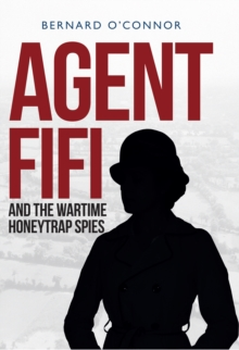 Agent Fifi and the Wartime Honeytrap Spies, Hardback Book