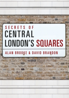 Secrets of Central London's Squares, Paperback / softback Book