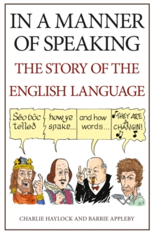 In a Manner of Speaking : The Story of Spoken English, Paperback / softback Book