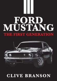 Ford Mustang : The First Generation, Paperback / softback Book