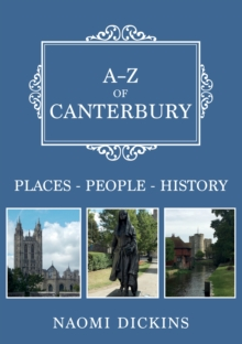 A-Z of Canterbury : Places-People-History