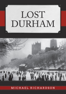 Lost Durham, Paperback / softback Book