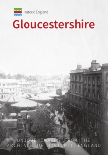 Historic England: Gloucestershire : Unique Images from the Archives of Historic England, Paperback / softback Book