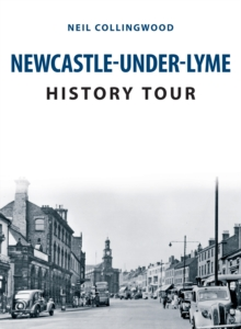 Newcastle-under-Lyme History Tour, Paperback / softback Book