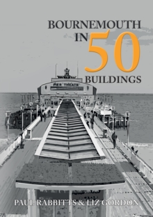 Bournemouth in 50 Buildings